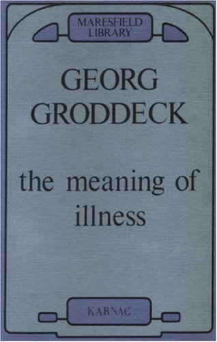 The Meaning of Illness By Georg W. Groddeck
