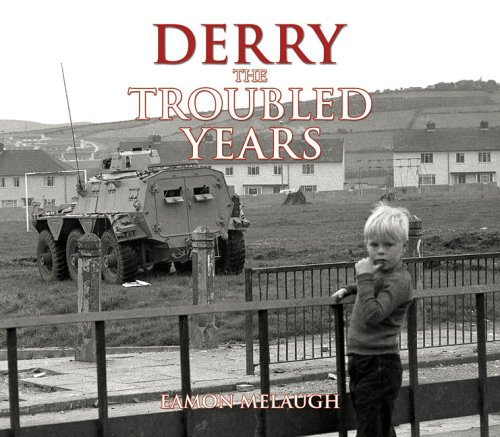 Derry - The Troubled Years By Eamon Melaugh