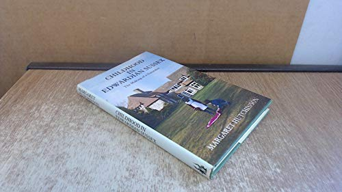 Childhood in Edwardian Sussex By Margaret M. Hutchinson