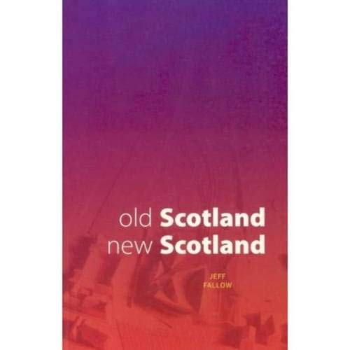 Old Scotland, New Scotland By Jeff Fallow