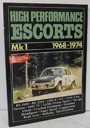 High Performance Escorts Mk.1, 1968-74 By Edited by R. M. Clarke