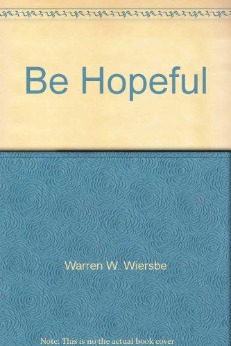 Be Hopeful by Warren Wiersbe