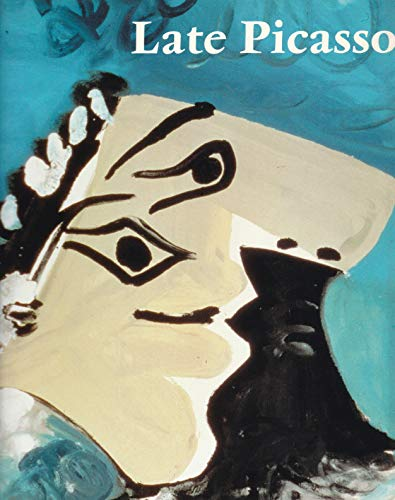 Late Picasso: Paintings, Sculptures, Drawings, Prints, 1953-1972 By David Michel Leiris Etc. Sylvester