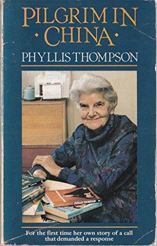 Pilgrim in China By Phyllis Thompson