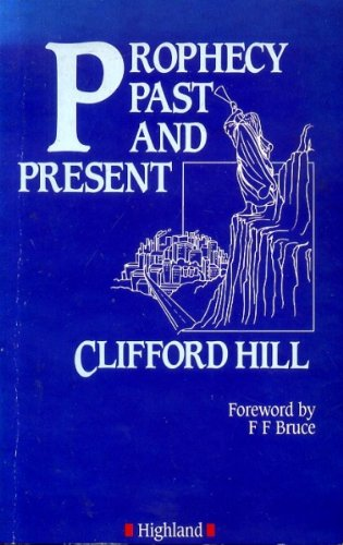 Prophecy Past and Present By Clifford Hill