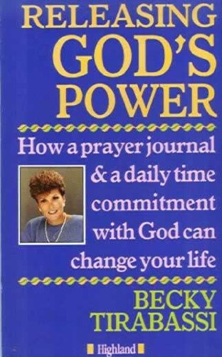 Releasing God's Power By Becky Tirabassi