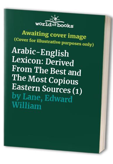 Arabic-English Lexicon, Set By Edward W Lane