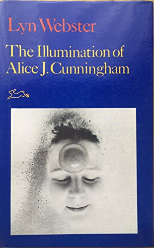 The Illumination of Alice J.Cunningham by Lyn Webster