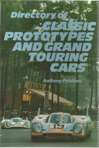 Directory of Classic Prototypes and Grand Touring Cars By Anthony Pritchard
