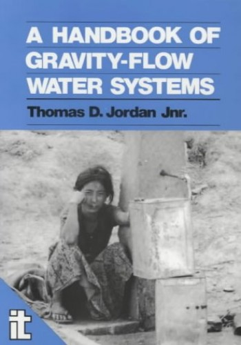 A Handbook of Gravity-Flow Water Systems By Thomas Jordan