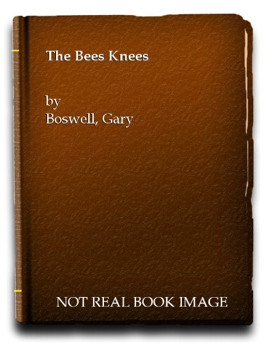 Bees Knees by Gary Boswell