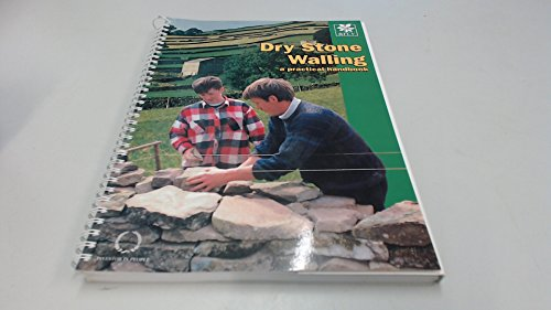 Dry Stone Walling: A Practical Handbook By Alan Brooks