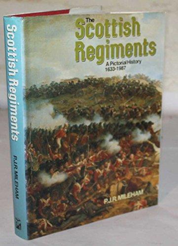 Scottish Regiments: A Pictorial History, 1633-1987 by Mileham, P.J.R. Paperback