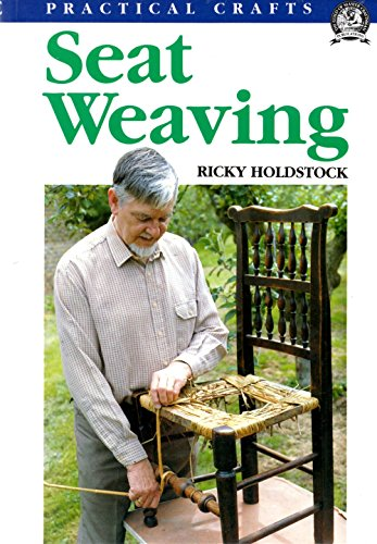 Seat Weaving (Practical Crafts S.) By Ricky Holdstock