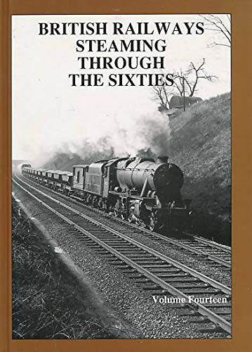 British Railways Steaming Through the Sixties By P.B. Hands