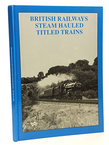 British-Railways-Steam-Hauled-Titled-Trains-by-Hands-P-B-0946857512-The-Cheap