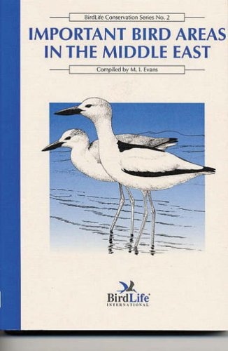 Important Bird Areas in the Middle East By Edited by M. I. Evans