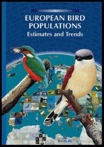European Bird Populations: Estimates and Trends (Birdlife Conservation) by Melanie Heath