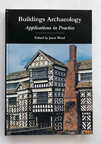 Buildings Archaeology By Edited by Jason Wood