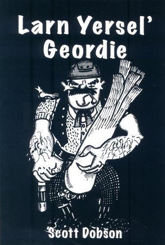 Larn Yersel' Geordie By Scott Dobson