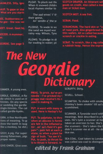 The New Geordie Dictionary (A Frank Graham publication) Edited by Frank Graham