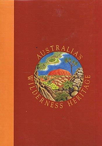 Australia's Wilderness Heritage : Vol. 1 World Heritage Areas By Figgis Penelope Mosley Geoff
