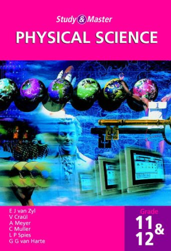 Study and Master Physical Science Grade 11 and 12 by E.J. van Zyl