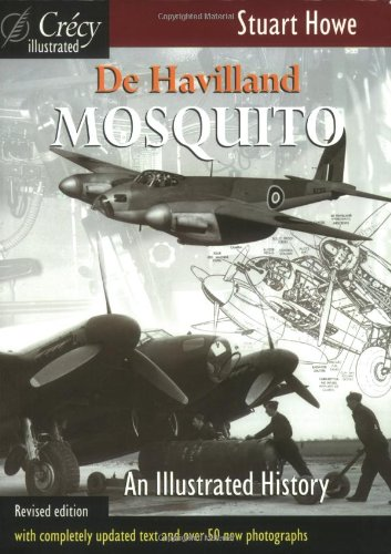 1: De Havilland Mosquito: An Illustrated History (Illustrated History (Crecy)) By Stuart Howe