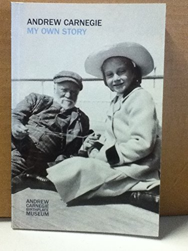 My Own Story By Andrew Carnegie