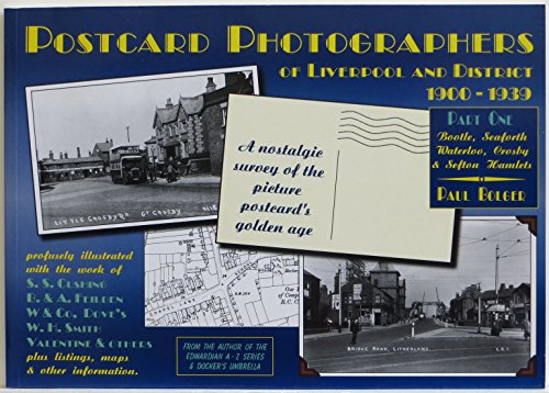 Postcard Photographers of Liverpool and District 1900-1939 By Paul Bolger