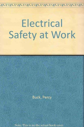 Electrical Safety at Work by Percy Buck