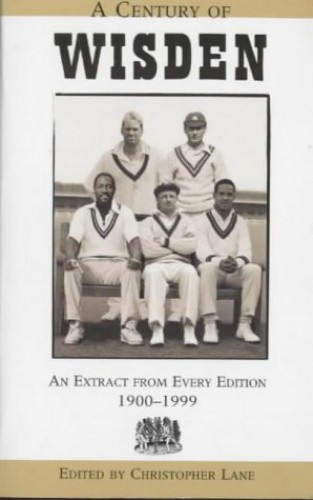A Century of Wisden By Chris Lane