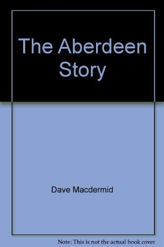 The Aberdeen Story By Grange