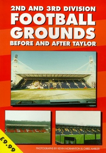 2nd and 3rd Division Football Grounds Before and After Taylor By Michael Robinson