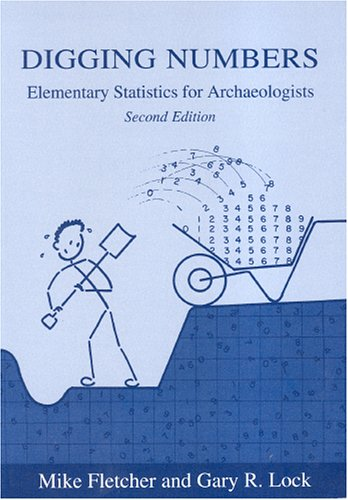 Digging Numbers: Elementary statistics for archaeologists, Second edition by Mike Fletcher