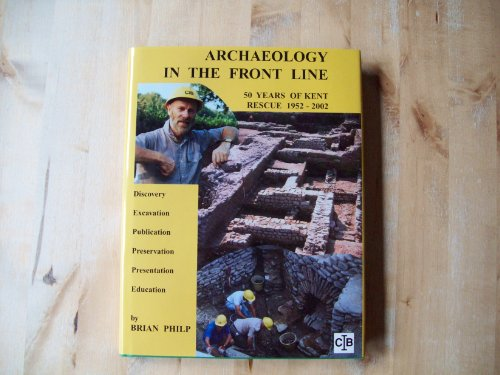 Archaeology in the Frontline By Brian Philp