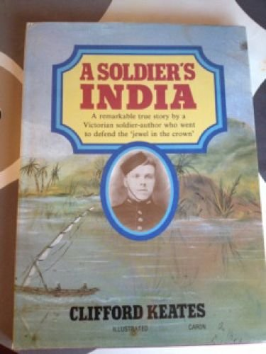A Soldier's India, 1888-95 By Clifford Keates