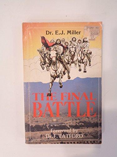 The Final Battle By E.J. Miller