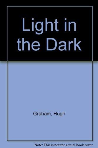 Light in the Dark By Hugh Graham
