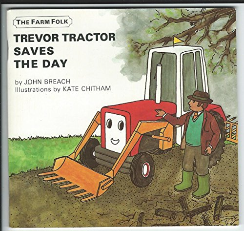 Trevor Tractor Saves the Day by John Breach