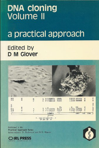 DNA Cloning: A Practical Approach: v. 2 by David M. Glover