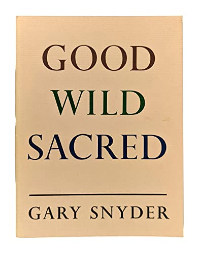 Good, Wild, Sacred By Gary Snyder