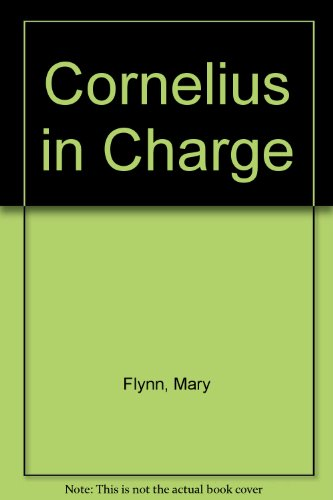 Cornelius in Charge By Mary Flynn