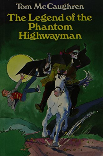 Legend of the Phantom Highwayman by Tom McCaughren