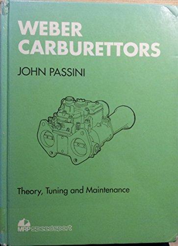 Weber Carburettors: Theory, Tuning and Maintenance (The MRP Speedsport series) By John Passini