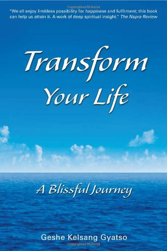 Transform Your Life By Geshe Kelsang Gyatso
