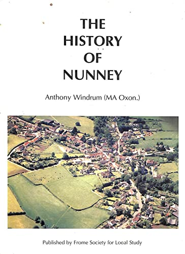 The History of Nunney By Anthony Windrum