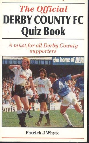 Derby County Quiz Book By P. Whyte