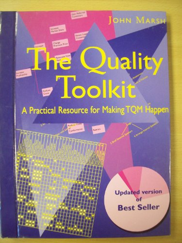 The Quality Toolkit: An A-Z of Tools and Techniques By John Marsh