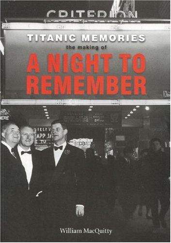Titanic Memories By William MacQuitty